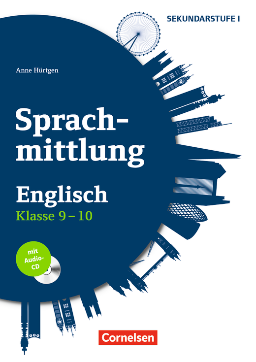 Sprachmittlung in den Fremdsprachen Sekundarstufe I - Englisch - Kopiervorlagen mit Audio-CD - Klasse 9/10