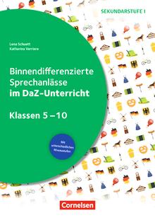 Sprechkompetenz Sekundarstufe I - Binnendifferenzierte Sprechanlässe im DaZ-Unterricht - Kopiervorlagen - Klasse 5-10