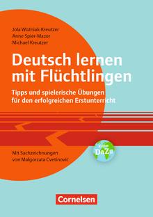 Deutsch lernen mit Flüchtlingen - Tipps und spielerische Übungen für den erfolgreichen Erstunterricht. Mit  Sachzeichnungen von Malgorzata Cvetinovic - Buch