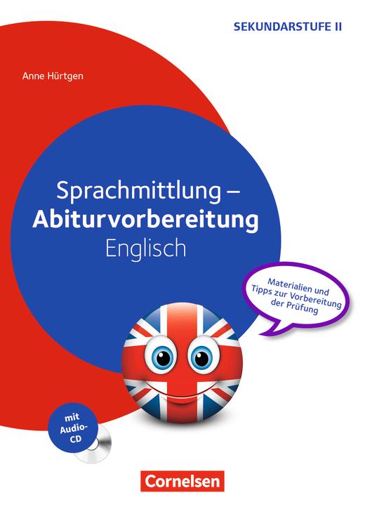 Abiturvorbereitung Fremdsprachen - Sprachmittlung - Materialien und Tipps zur Vorbereitung der Prüfung - Kopiervorlagen mit Audio-CD