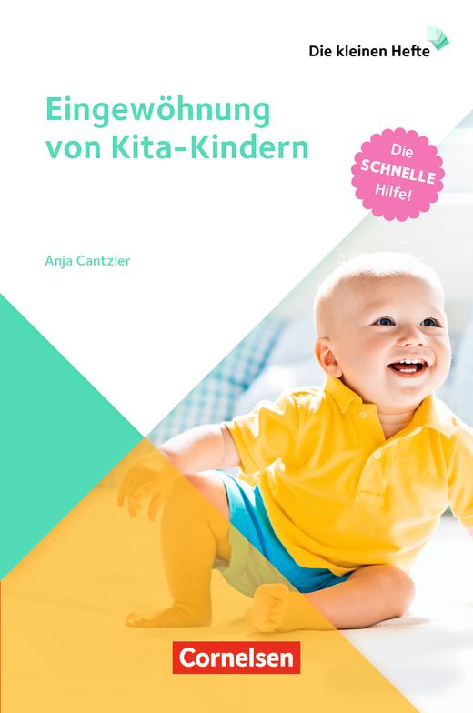 Die kleinen Hefte - Eingewöhnung von Kita-Kindern - Die schnelle Hilfe! - Ratgeber
