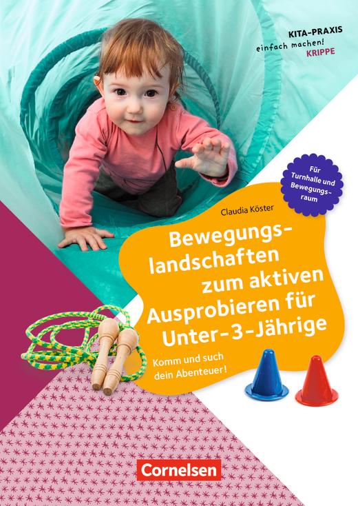 Kita-Praxis - einfach machen! - Bewegungslandschaften zum aktiven Ausprobieren für Unter-3-Jährige - Komm und such dein Abenteuer! - Buch