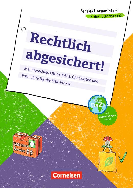 Perfekt organisiert in der Elternarbeit - Rechtlich abgesichert! - Mehrsprachige Eltern-Infos, Checklisten und Formulare für die Kita-Praxis - Kopiervorlagen