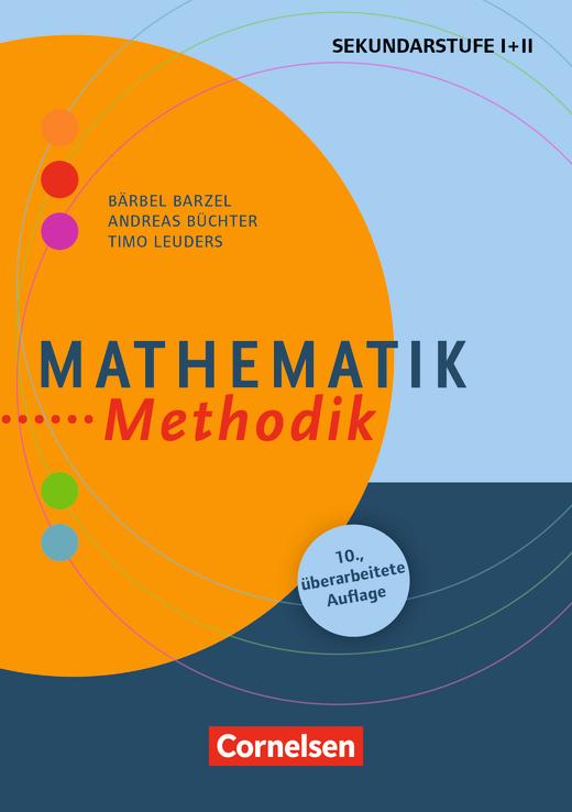 Fachmethodik - Mathematik-Methodik (12. überarbeitete Auflage) - Handbuch für die Sekundarstufe I und II - Buch