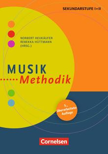 Fachmethodik - Musik-Methodik (5. überarbeitete Auflage) - Handbuch für die Sekundarstufe I und II - Buch