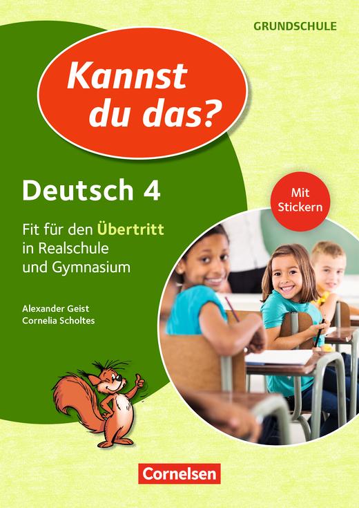 Kannst du das? - Neubearbeitung - Deutsch: Fit für den Übertritt in Realschule und Gymnasium - Übungsheft - 4. Jahrgangsstufe