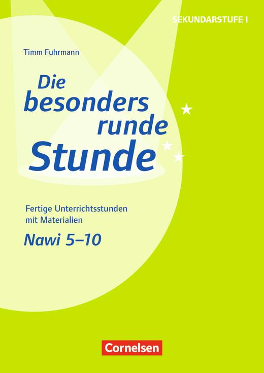 Die besonders runde Stunde - Sekundarstufe I - Naturwissenschaften: 5.-10. Klasse - Fertige Unterrichtsstunden mit Materialien - Kopiervorlagen