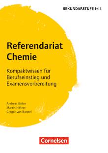 Fachreferendariat Sekundarstufe I und II - Referendariat Chemie - Kompaktwissen für Berufseinstieg und Examensvorbereitung - Buch