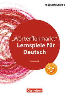 Lernen im Spiel Sekundarstufe I - Wörterflohmarkt - Lernspiele für Deutsch Klassen 5-10 - Kopiervorlagen