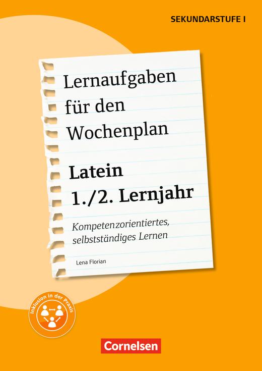Lernaufgaben für den Wochenplan - Latein: 1./2. Lernjahr - Kompetenzorientiertes, selbstständiges Lernen - Kopiervorlagen