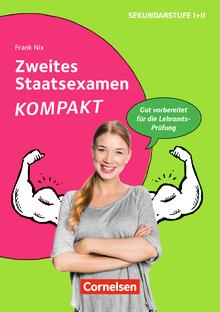 Zweites Staatsexamen KOMPAKT - Gut vorbereitet für die Lehramts-Prüfung - Buch