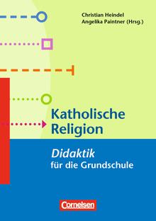 Fachdidaktik für die Grundschule - Katholische Religion - Didaktik für die Grundschule - Buch