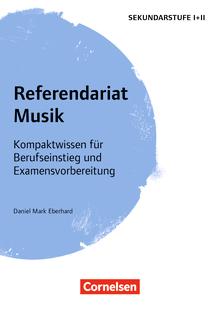 Fachreferendariat Sekundarstufe I und II - Referendariat Musik - Kompaktwissen für Berufseinstieg und Examensvorbereitung - Buch