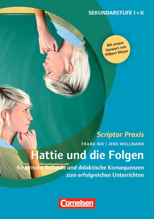 Scriptor Praxis - Hattie und die Folgen - Empirische Befunde und didaktische Konsequenzen zum erfolgreichen Unterrichten - Buch