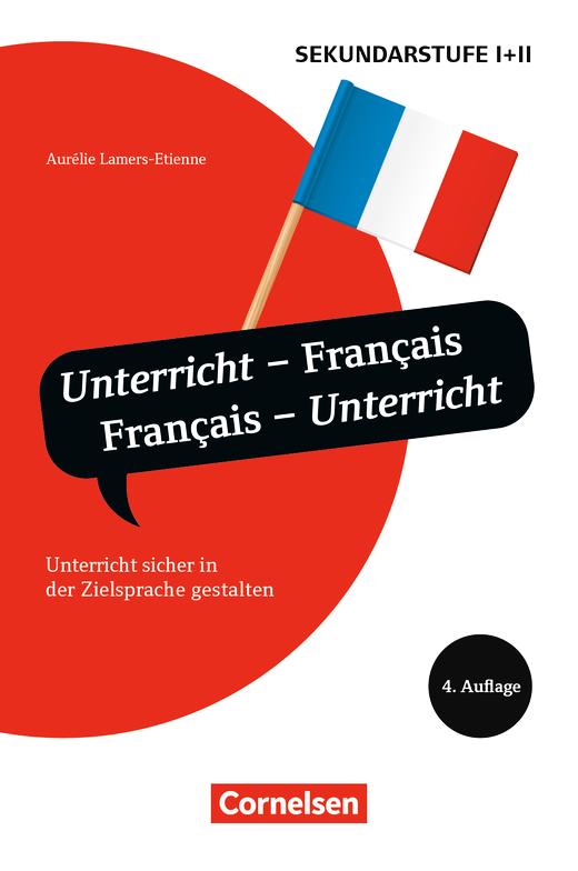 Unterrichtssprache - Unterricht - Français, Français - Unterricht (3. Auflage) - Unterricht sicher in der Zielsprache gestalten - Buch