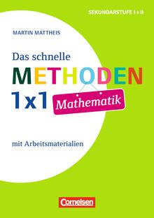 Fachmethoden Sekundarstufe I und II - Das schnelle Methoden-1x1 Mathematik - Buch