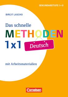 Fachmethoden Sekundarstufe I und II - Das schnelle Methoden-1x1 Deutsch