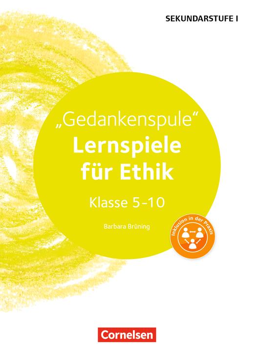 Lernen im Spiel Sekundarstufe I - Gedankenspule (2. Auflage) - Lernspiele für Ethik Klasse 5-10 - Kopiervorlagen