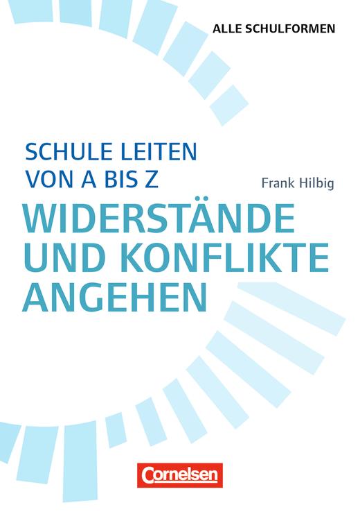 Schulmanagement - Schule leiten von A bis Z - Widerstände und Konflikte angehen - Buch