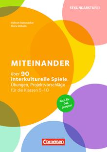 Miteinander (2. Auflage) - Über 90 interkulturelle Spiele, Übungen, Projektvorschläge für die Klassen 5-10 - Buch mit Kopiervorlagen