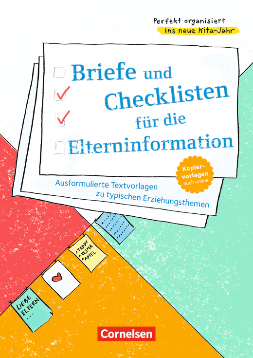 Perfekt organisiert ins neue Kita-Jahr - Briefe und Checklisten für die Elterninformation - Ausformulierte Textvorlagen zu typischen Erziehungsthemen - Kopiervorlagen