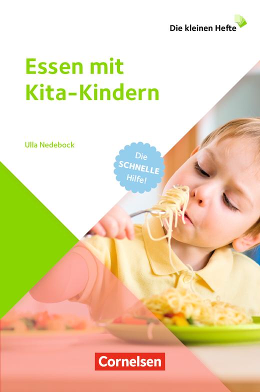 Die kleinen Hefte - Essen mit Kita-Kindern - Die schnelle Hilfe - Ratgeber