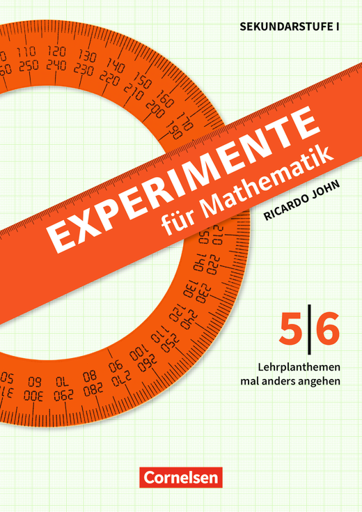 Experimente für Mathematik - Experimente für Mathematik Klasse 5/6 - Lehrplanthemen mal anders angehen - Kopiervorlagen