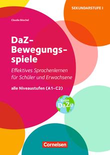DaZ-Bewegungsspiele - Effektives Sprachenlernen für Schüler und Erwachsene - Alle Niveaustufen (A1 - C2) - Kopiervorlagen
