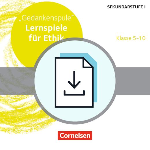 Lernen im Spiel Sekundarstufe I - Gedankenspule (2. Auflage) - Lernspiele für Ethik Klasse 5-10 - Kopiervorlagen als PDF