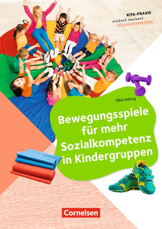Kita-Praxis - einfach machen! - Bewegungsspiele für mehr Sozialkompetenz in Kindergruppen - Buch