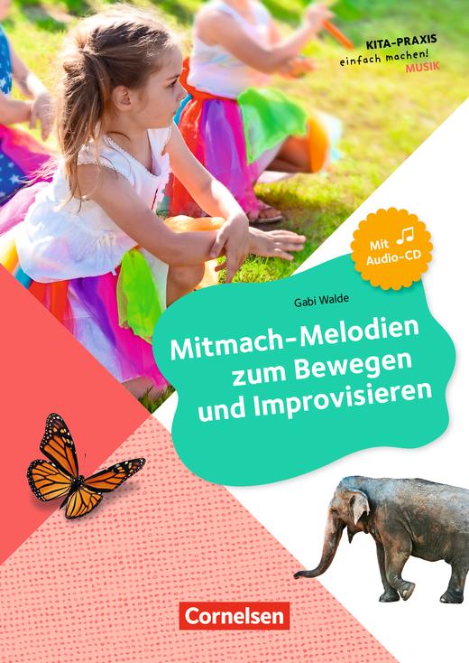 Kita-Praxis - einfach machen! - Mitmach-Melodien zum Bewegen und Improvisieren - Buch mit Audio-CD