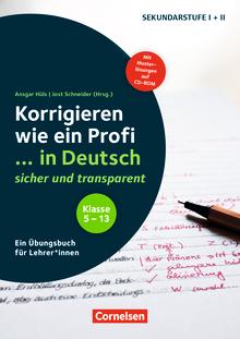 Korrigieren wie ein Profi - ... in Deutsch - sicher und transparent - Ein Übungsbuch für Lehrer*innen - Buch mit Musterlösungen auf CD-ROM - Klasse 5-13