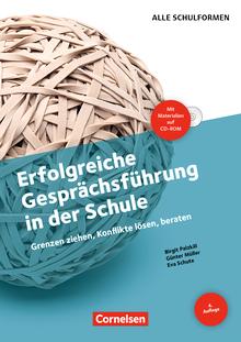 Erfolgreiche Gesprächsführung in der Schule (4. Auflage) - Grenzen ziehen, Konflikte lösen, beraten - Buch mit Kopiervorlagen und CD-ROM