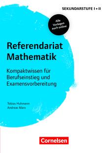 Fachreferendariat Sekundarstufe I und II - Referendariat Mathematik - Kompaktwissen für Berufseinstieg und Examensvorbereitung - Buch mit Materialien über Webcode
