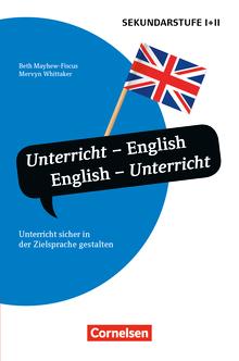 Unterrichtssprache - Unterricht - English, English - Unterricht (4. Auflage) - Unterricht sicher in der Zielsprache gestalten - Buch