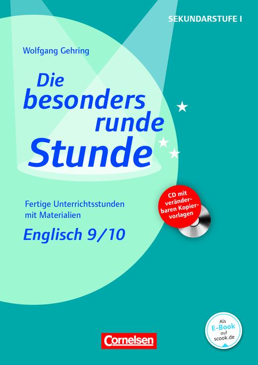 Die besonders runde Stunde - Sekundarstufe I - Englisch: Klasse 9/10 - Fertige Unterrichtsstunden mit Materialien - Kopiervorlagen mit CD-ROM