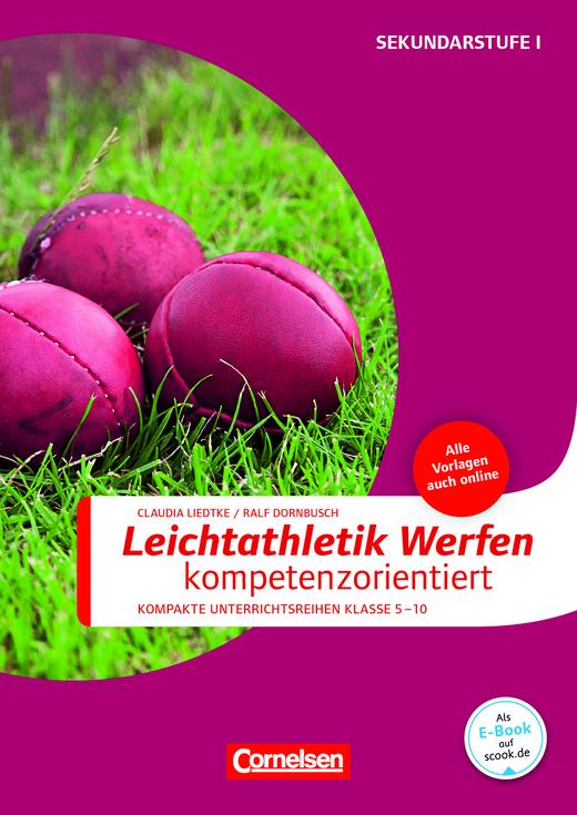 Sportarten - Leichtathletik: Werfen kompetenzorientiert - Buch mit Kopiervorlagen über Webcode