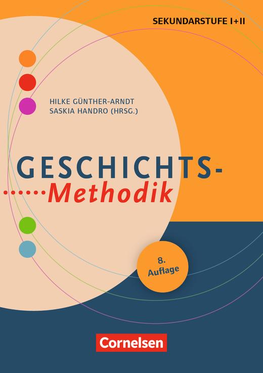 Fachmethodik - Geschichts-Methodik (7. Auflage) - Handbuch für die Sekundarstufe I und II - Buch