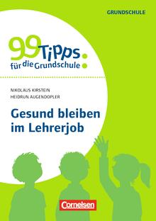 99 Tipps für die Grundschule - Gesund bleiben im Lehrerjob - Buch