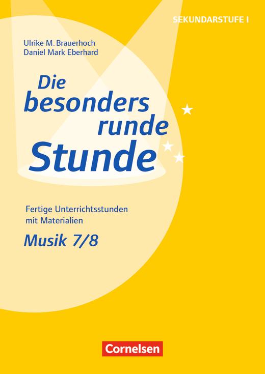 Die besonders runde Stunde - Sekundarstufe I - Musik: Klasse 7/8 - Fertige Unterrichtsstunden mit Materialien - Kopiervorlagen