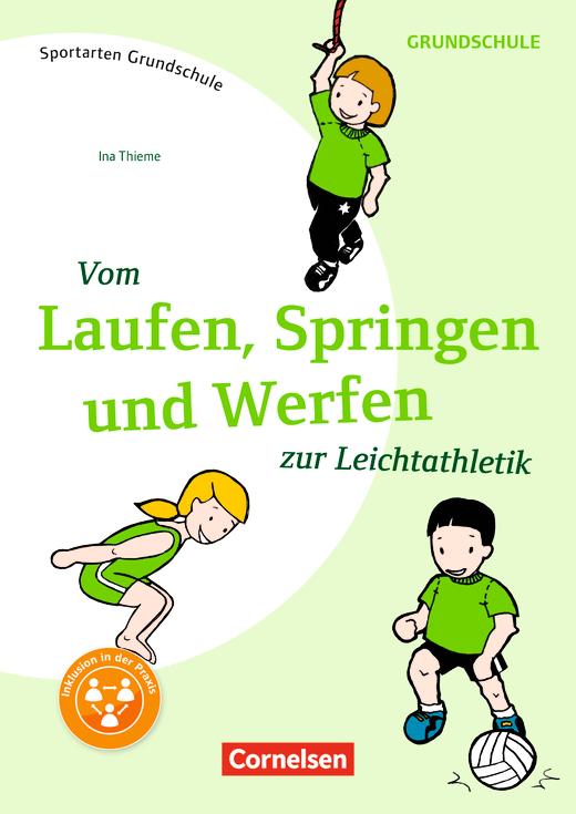 Sportarten Grundschule - Vom Laufen, Springen, und Werfen zur Leichtathletik - Kompakte Unterrichtsreihen Klasse 1-4 - Kopiervorlagen