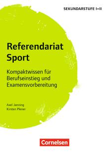 Fachreferendariat Sekundarstufe I und II - Referendariat Sport - Kompaktwissen für Berufseinstieg und Examensvorbereitung - Buch
