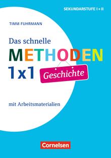 Fachmethoden Sekundarstufe I und II - Das schnelle Methoden-1x1 Geschichte - Mit Arbeitsmaterialien - Buch