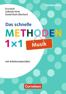 Fachmethoden Grundschule - Das schnelle Methoden-1x1 Musik - Mit Arbeitsmaterialien - Buch