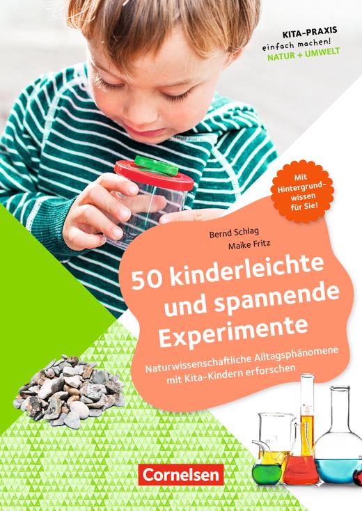 Kita-Praxis - einfach machen! - 50 kinderleichte und spannende Experimente - Naturwissenschaftliche Alltagsphänomene mit Kita-Kindern erforschen - Buch