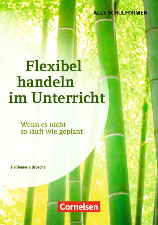 Flexibel handeln im Unterricht - Wenn es nicht so läuft wie geplant - Buch