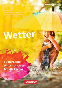 Themenhefte Grundschule - Wetter - Kunterbunte Unterrichtsideen für alle Fächer - Buch mit Kopiervorlagen