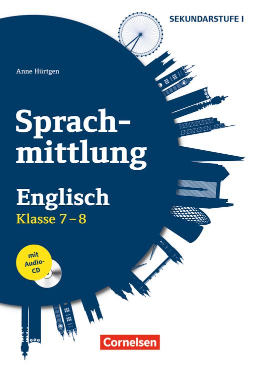 Sprachmittlung in den Fremdsprachen Sekundarstufe I - Englisch - Kopiervorlagen mit Audio-CD - Klasse 7/8
