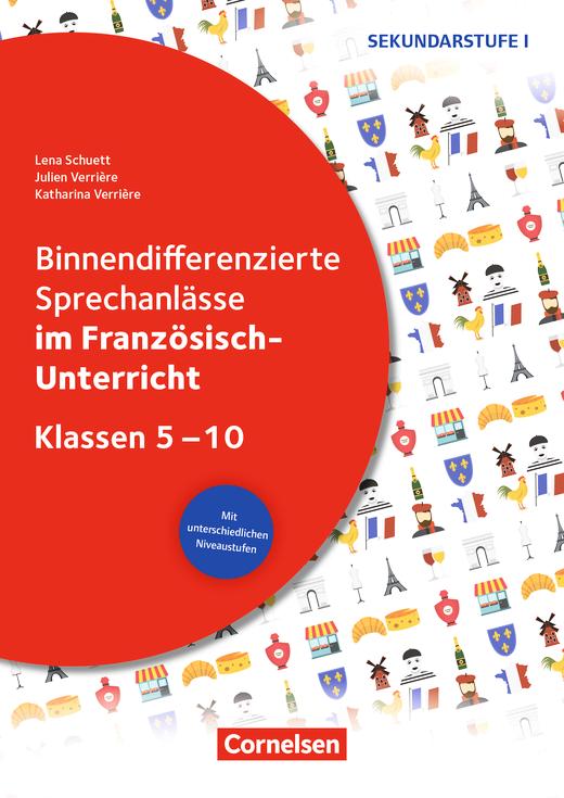 Sprechkompetenz Sekundarstufe I - Binnendifferenzierte Sprechanlässe im Französisch-Unterricht - Kopiervorlagen - Klasse 5-10
