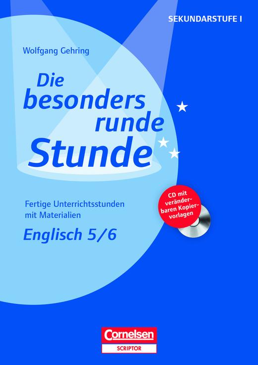 Die besonders runde Stunde - Sekundarstufe I - Englisch: Klasse 5/6 - Fertige Unterrichtsstunden mit Materialien - Kopiervorlagen mit CD-ROM